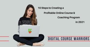 Digital Course Warriors 10 Steps to Creating a profitable program in 2021_1200x628_v1_0